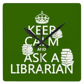 Keep Calm and Ask A Librarian (any color) Wallclocks