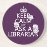 Keep Calm and Ask A Librarian (any colour) Beverage Coasters
