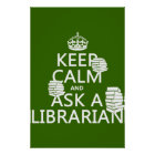 Keep Calm and Ask A Librarian (any colour) Poster
