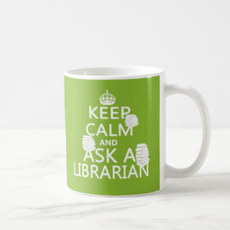 Keep Calm and Ask A Librarian Basic White Mug