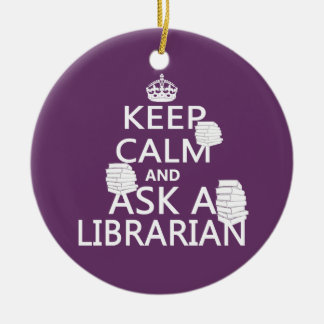 Keep Calm and Ask A Librarian Christmas Ornament