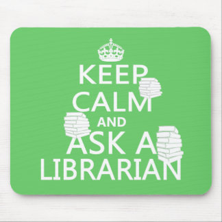 Keep Calm and Ask A Librarian Mousepads