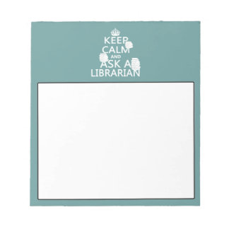 Keep Calm and Ask A Librarian Notepads