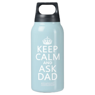 Keep Calm and Ask Dad - all colors Insulated Water Bottle