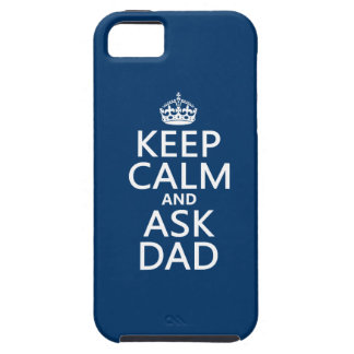 Keep Calm and Ask Dad - all colors iPhone 5 Cover