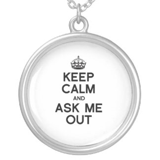 KEEP CALM AND ASK ME OUT - png Pendant