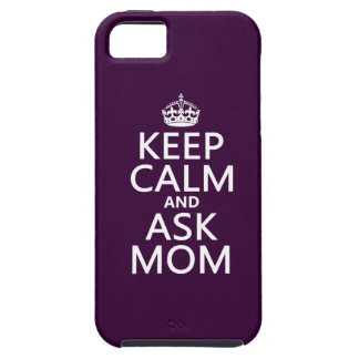 Keep Calm and Ask Mom - all colors iPhone 5 Case