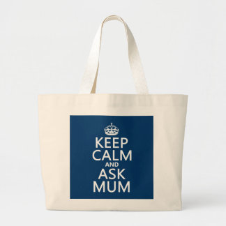 Keep Calm and Ask Mum - All Colours Tote Bag