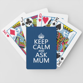 Keep Calm and Ask Mum - All Colours Bicycle Playing Cards