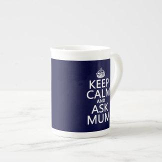 Keep Calm and Ask Mum - All Colours Bone China Mug