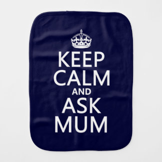 Keep Calm and Ask Mum - All Colours Burp Cloth