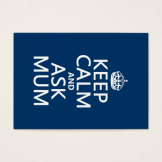 Keep Calm and Ask Mum - All Colours Business Card