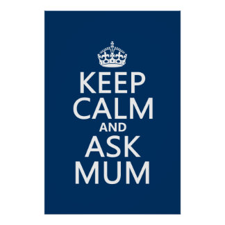 Keep Calm and Ask Mum - All Colours Poster