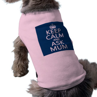 Keep Calm and Ask Mum - All Colours Shirt
