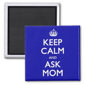 Keep Calm and Ask Mum Fridge Magnet