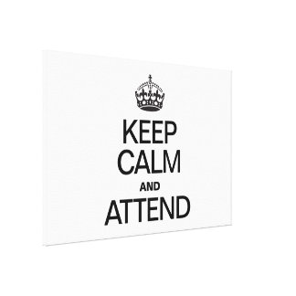 KEEP CALM AND ATTEND CANVAS PRINTS