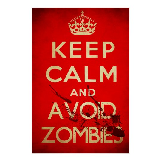 Keep calm and avoid zombies poster