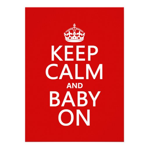 Keep Calm and Baby On (in any color) Invites