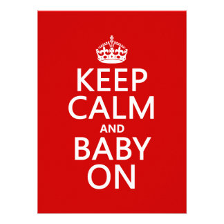 Keep Calm and Baby On in any color Invites