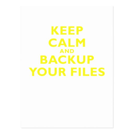 Keep Calm and Backup your Files Postcards