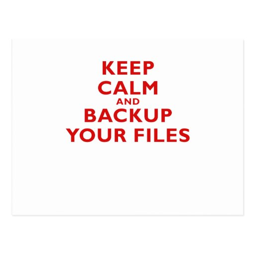 Keep Calm and Backup your Files Post Cards