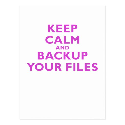 Keep Calm and Backup your Files Post Card
