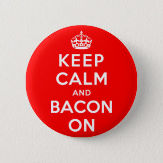 Keep Calm and Bacon On 6 Cm Round Badge