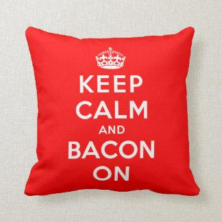 Keep Calm and Bacon On Cushion