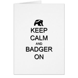 Keep Calm and Badger On Greeting Card