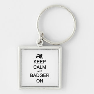 Keep Calm and Badger On Key Ring