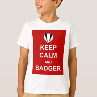 KEEP CALM AND BADGER T-Shirt