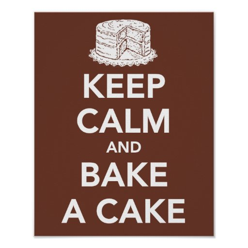 Keep calm and bake a cake poster