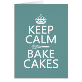 Keep Calm and Bake Cakes (customize color) Greeting Card