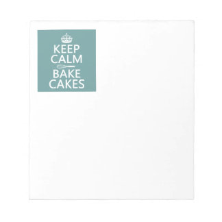 Keep Calm and Bake Cakes Notepad