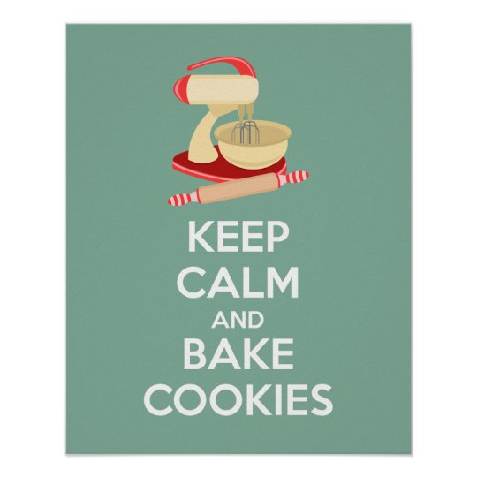 Keep Calm and Bake Cookies Poster Print