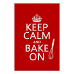 Keep Calm and Bake On (cooking) (customise colour) Poster