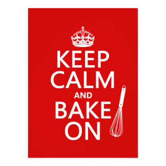 Keep Calm and Bake On (cooking) (customize color) 14 Cm X 19 Cm Invitation Card