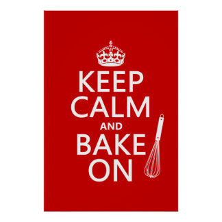 Keep Calm and Bake On (cooking) (customize color) Poster