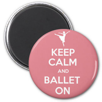Keep calm and ballet on 6 cm round magnet