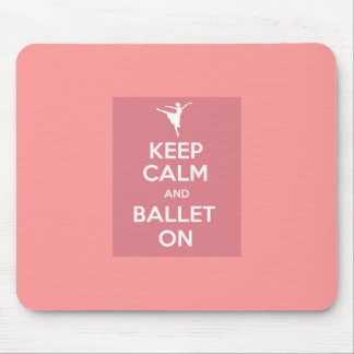 Keep calm and ballet on mouse pad