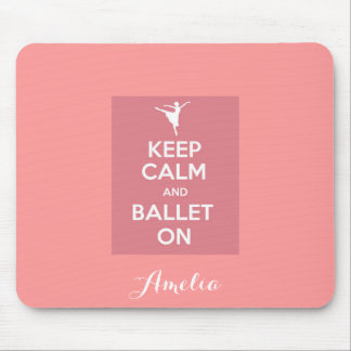 Keep calm and ballet on personalize name mouse pad