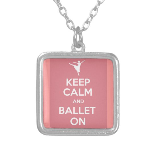 Keep calm and ballet on silver plated necklace
