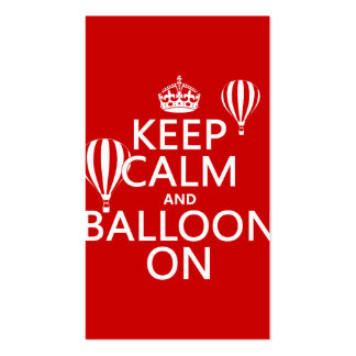 Keep Calm and Balloon On (hot air ballooning) Pack Of Standard Business Cards