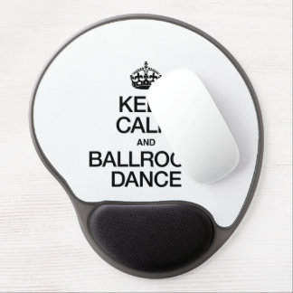KEEP CALM AND BALLROOM DANCE GEL MOUSE PADS