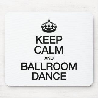 KEEP CALM AND BALLROOM DANCE MOUSE PAD