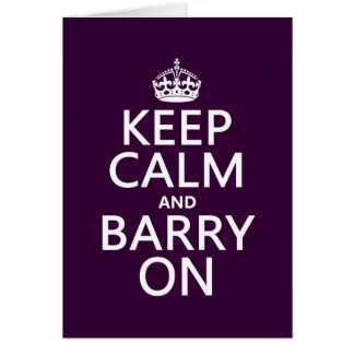 Keep Calm and Barry On (any background color) Card