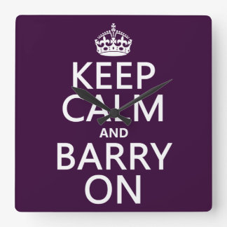 Keep Calm and Barry On (any background color) Square Wall Clock
