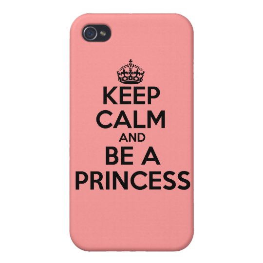 Keep calm and be a princess case iPhone
