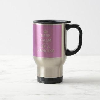 Keep Calm and Be a Princess Coffee Mugs