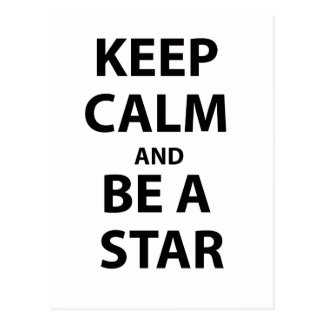 Keep Calm and Be A Star Postcard